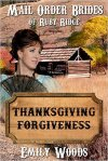 Thanksgiving Forgiveness by Emily Woods