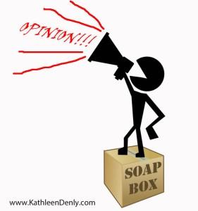 Soap Box Opinion