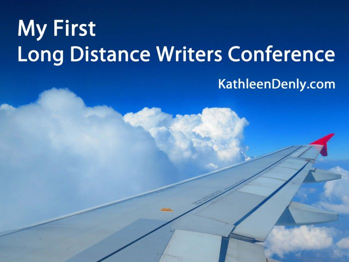 My First Long Distance Writers Conference by KathleenDenly.com