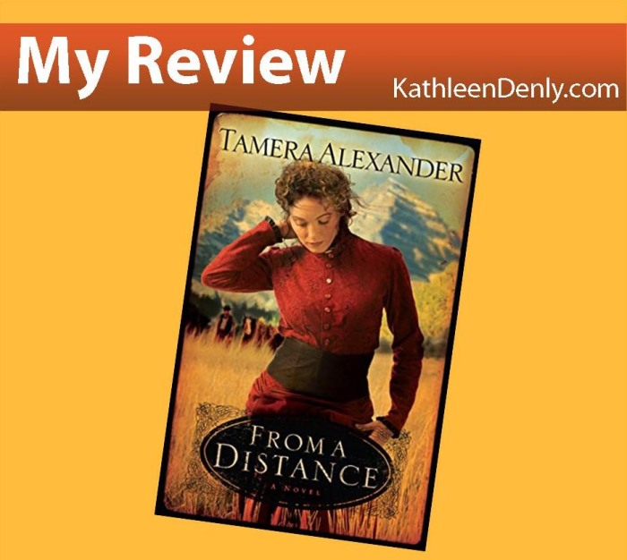 My Review: From A Distance by Tamera Alexander at KathleenDenly.com