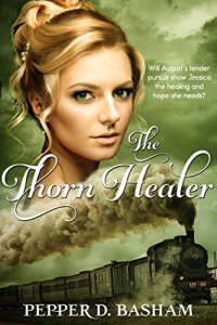 The Thorn Healer by Pepper D Basham