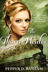 The Thorn Healer by Pepper D Basham