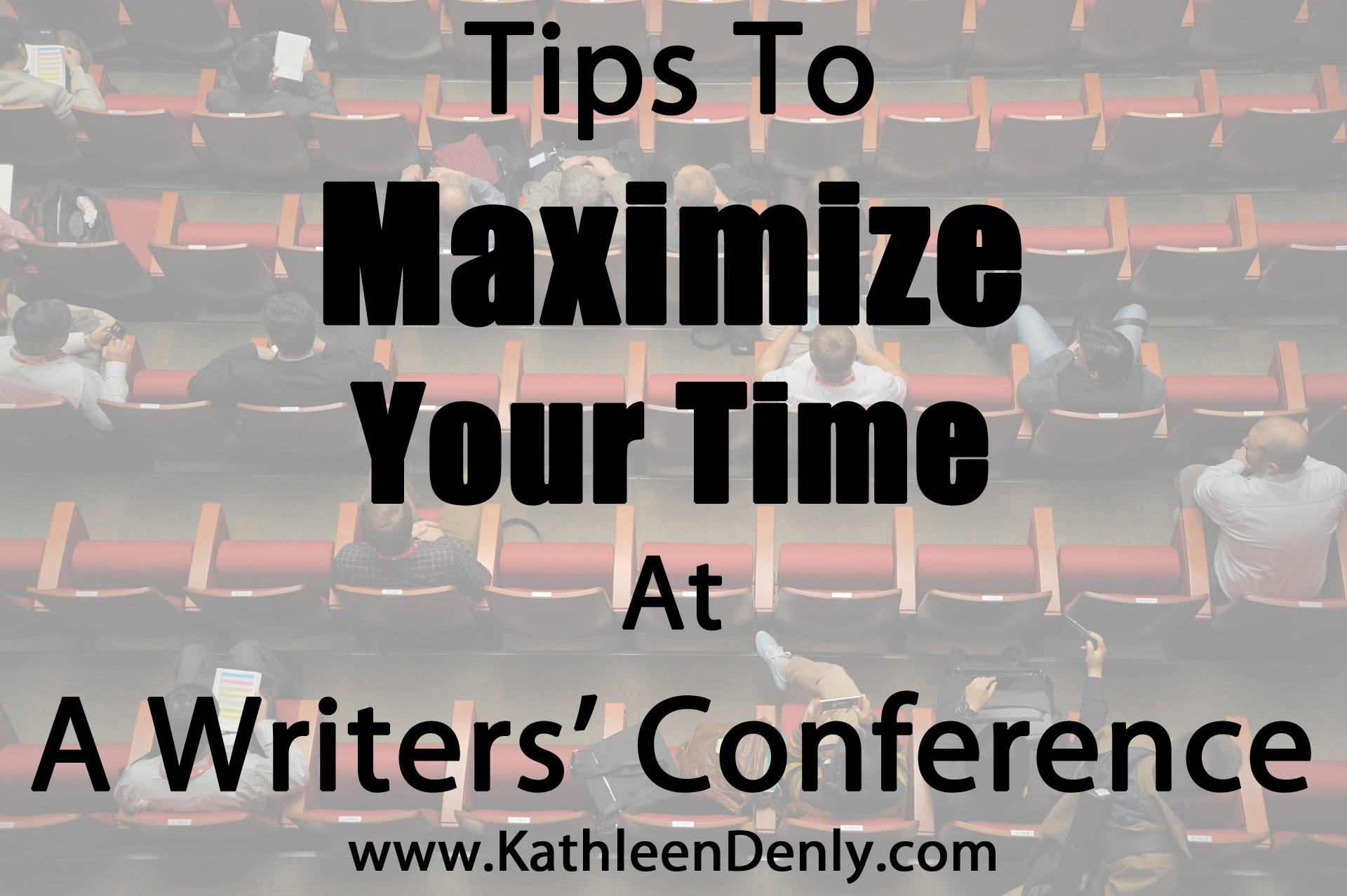 Tips to Maximize Your Time at a Writers Conference
