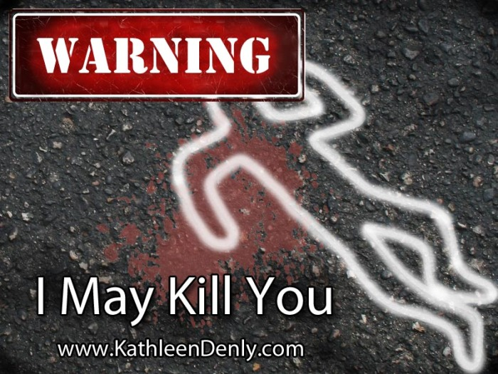 Blog Post - I may kill you