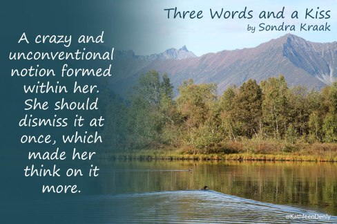 Book Quote Image - Three Words and a Kiss - Unconventional Notion