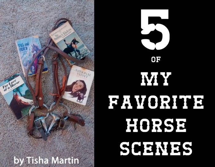 Guest Post - Tisha Martin - 5 of My Favorite Horse Scenes