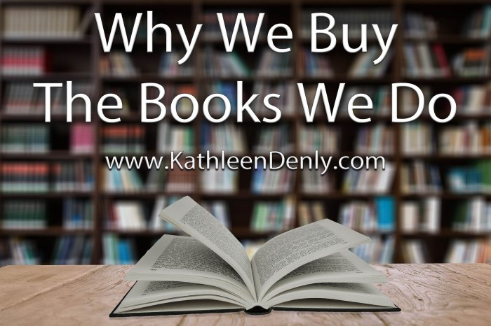 Why We Buy The Books We Do