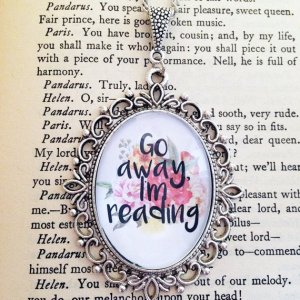 Go Away I'm Reading Pendant