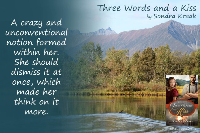 Book Quote Image - Three Words and a Kiss - Unconventional Notion - 1