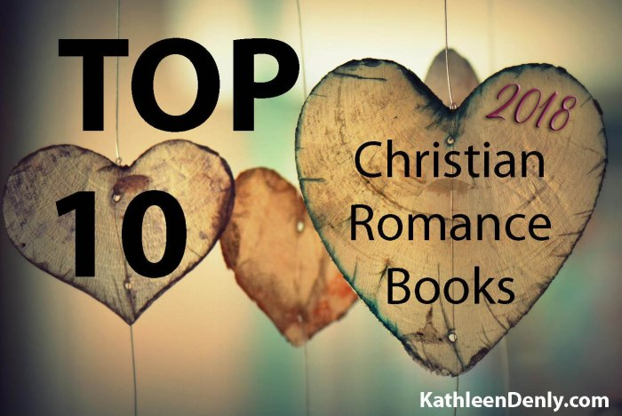Top 10 Christian Romance Books Blog Post Image - 2018