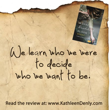 Book Quote - Where Dandelions Bloom - Who We Want To Be